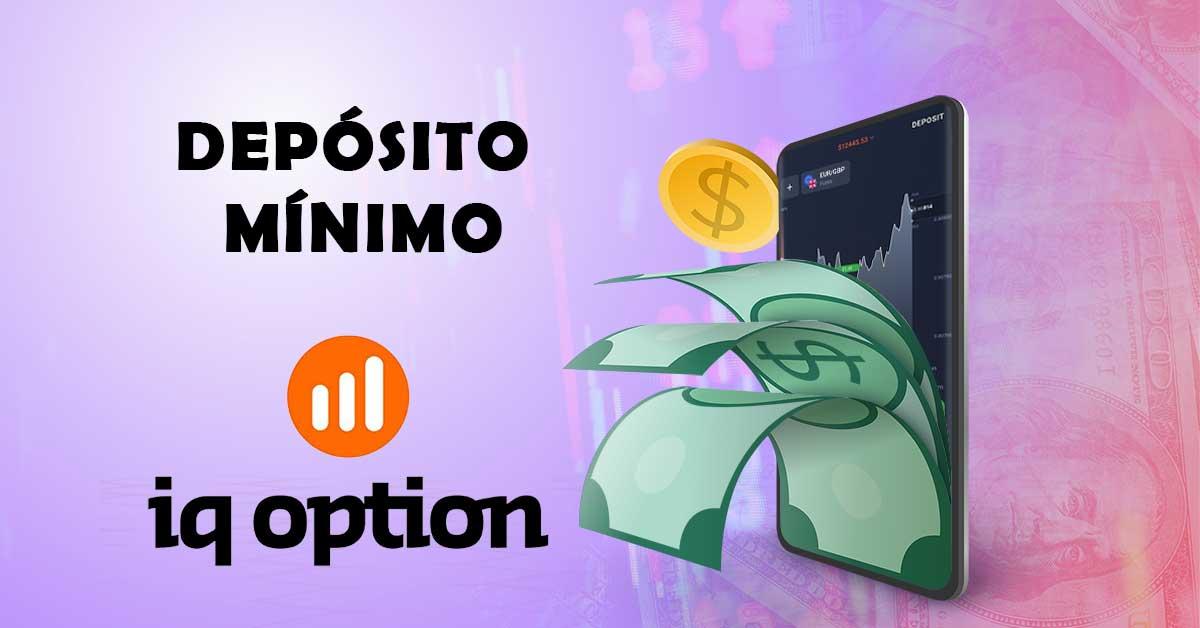 deposito minimo iq option